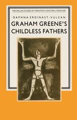 Graham Greene's Childless Fathers