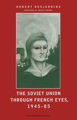 The Soviet Union through French Eyes, 1945–85