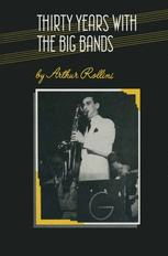 Thirty Years with the Big Bands