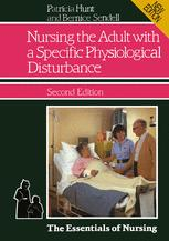 Nursing the Adult with a Specific Physiological Disturbance