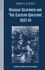 Russian Seapower and 'The Eastern Question', 1827–41