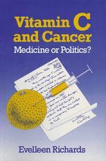 Vitamin C and Cancer: Medicine or Politics?