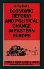 Economic Reform and Political Change in Eastern Europe