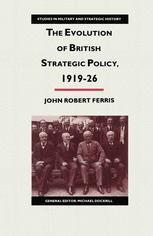 The Evolution of British Strategic Policy, 1919–26