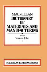 Macmillan Dictionary of Materials and Manufacturing