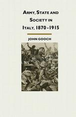 Army, State and Society in Italy, 1870–1915