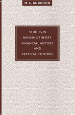Studies in Banking Theory, Financial History and Vertical Control