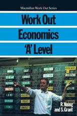Work Out Economics 'A' Level