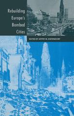Rebuilding Europe's Bombed Cities