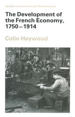 The Development of the French Economy, 1750–1914
