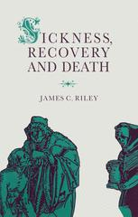 Sickness, Recovery and Death