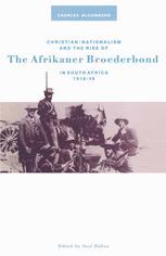 Christian-Nationalism and the Rise of the Afrikaner Broederbond, in South Africa, 1918–48