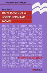 How to Study a Joseph Conrad Novel