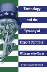 Technology and the Tyranny of Export Controls