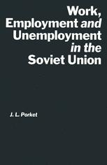 Work, Employment and Unemployment in the Soviet Union