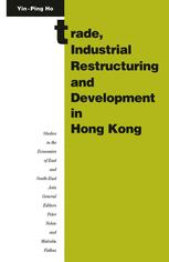 Trade, Industrial Restructuring and Development in Hong Kong