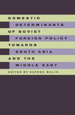 Domestic Determinants of Soviet Foreign Policy towards South Asia and the Middle East