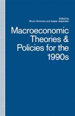 Macroeconomic Theories and Policies for the 1990s