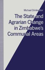 The State and Agrarian Change in Zimbabwe's Communal Areas