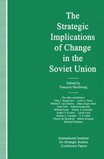 The Strategic Implications of Change in the Soviet Union