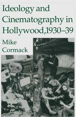 Ideology and Cinematography in Hollywood, 1930–39