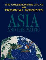 The Conservation Atlas of Tropical Forests Asia and the Pacific