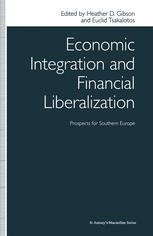 Economic Integration and Financial Liberalization