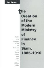 The Creation of the Modern Ministry of Finance in Siam, 1885–1910