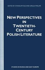 New Perspectives in Twentieth-Century Polish Literature