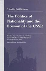 The Politics of Nationality and the Erosion of the USSR