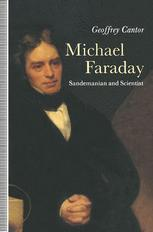 Michael Faraday: Sandemanian and Scientist
