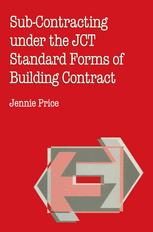 Sub-Contracting under the JCT Standard Forms of Building Contract