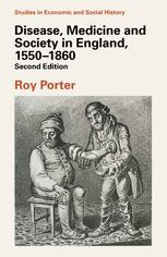 Disease, Medicine and Society in England, 1550–1860