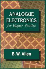 Analogue Electronics for Higher Studies