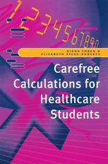 Carefree calculations for healthcare students
