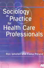 Sociology in Practice for Health Care Professionals