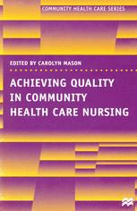 Achieving Quality in Community Health Care Nursing