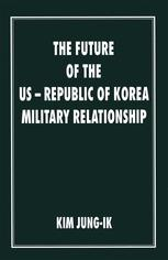 The Future of the US-Republic of Korea Military Relationship