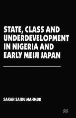 State, Class and Underdevelopment in Nigeria and Early Meiji Japan