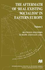 The Aftermath of 'Real Existing Socialism' in Eastern Europe