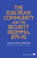 The European Community and the Security Dilemma, 1979–92