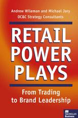 Retail Power Plays: From Trading to Brand Leadership