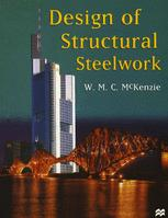 Design of Structural Steelwork to BS 5950 and C-EC3