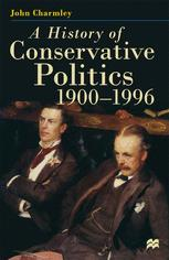 A History of Conservative Politics, 1900–1996