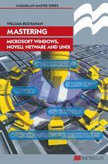 Mastering Microsoft Windows, Novell NetWare and UNIX