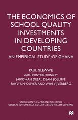 The Economics of School Quality Investments in Developing Countries