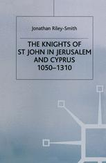 The Knights of St. John in Jerusalem and Cyprus, c. 1050–1310