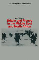 Britain and France in the Middle East and North Africa, 1914–1967