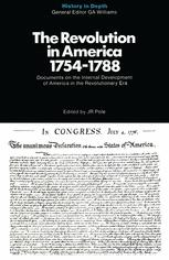 The Revolution in America 1754–1788