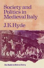 Society and Politics in Medieval Italy
